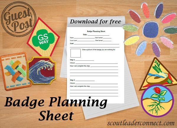 Girl Scout leaders needed a way to help girls be more independent and us have less recording keeping us this badge planning sheet.