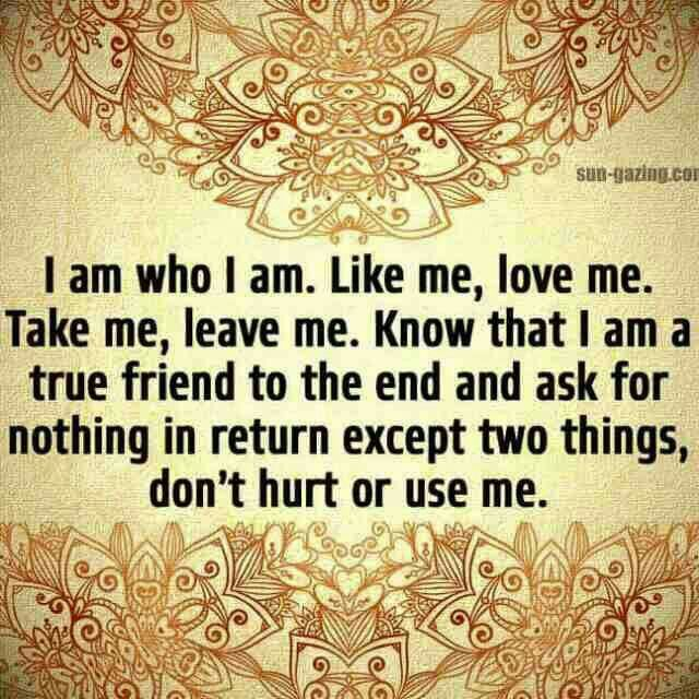 Gotta add a few words.. do NOT LIE OR STEAL FROM ME .. me don't expect me to allow u in my kife .  Ever..