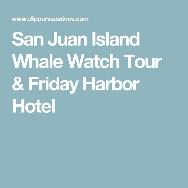 San Juan Island Whale Watch Tour & Friday Harbor Hotel