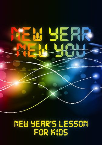 New Year Lesson for Children's Ministry http://www.childrens-ministry-deals.com/products/new-years-lesson-for-kids-new-year-new-you