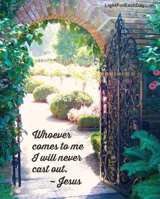 John 6:37, Whoever comes to me I will never cast out.