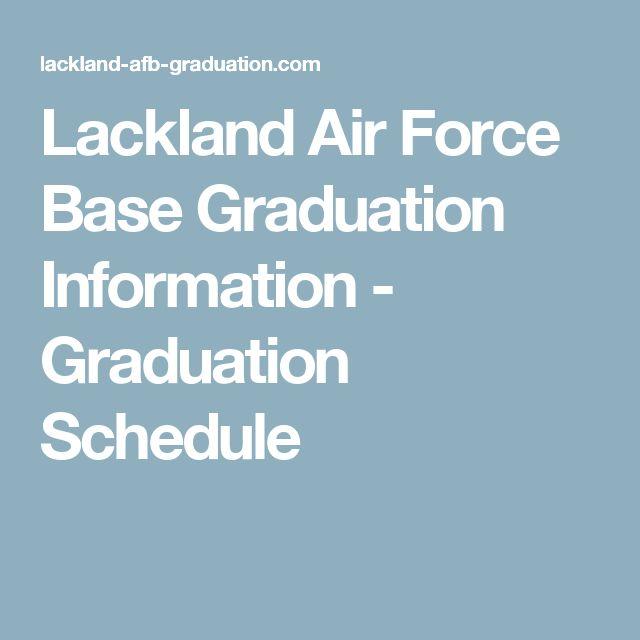 Lackland Air Force Base Graduation Information - Graduation Schedule