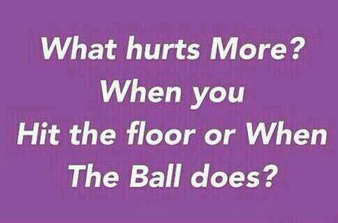 When the ball hits the floor it's worse. Volleyball