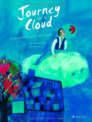 Journey on a Cloud: A Children's Book Inspired by Marc Chagall by Veronique Massenot http://smile.amazon.com/dp/379137057X/ref=cm_sw_r_pi_dp_5487ub0S59FS0