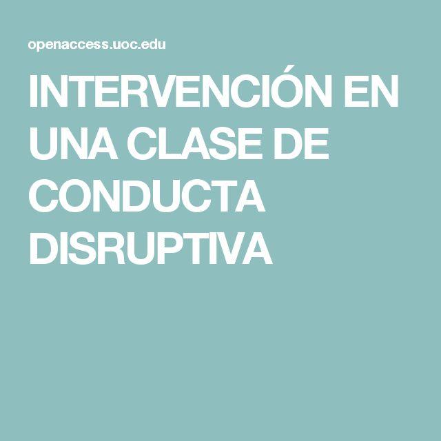 INTERVENCIÓN EN UNA CLASE DE CONDUCTA DISRUPTIVA