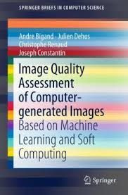 Image result for Image Quality Assessment of Computer-generated Images: Based on Machine Learning and Soft Computing
