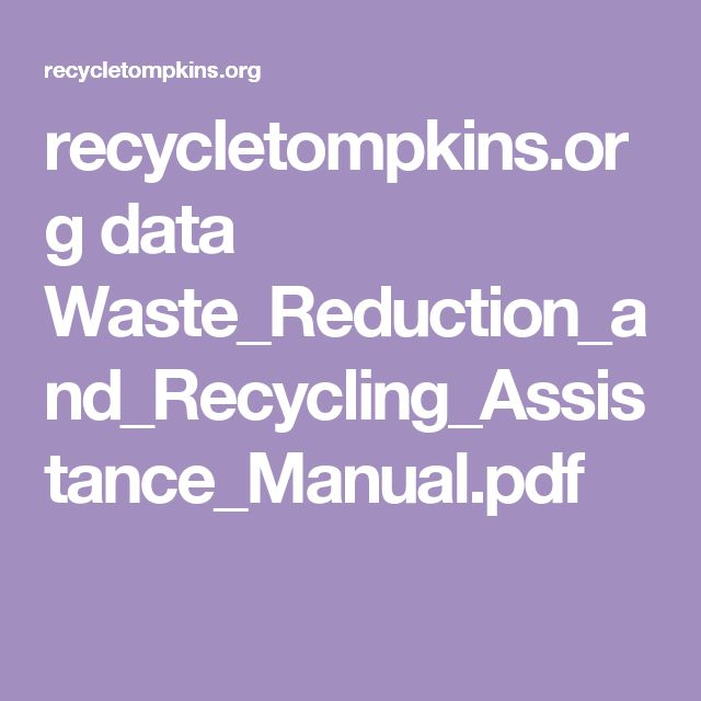 recycletompkins.org data Waste_Reduction_and_Recycling_Assistance_Manual.pdf