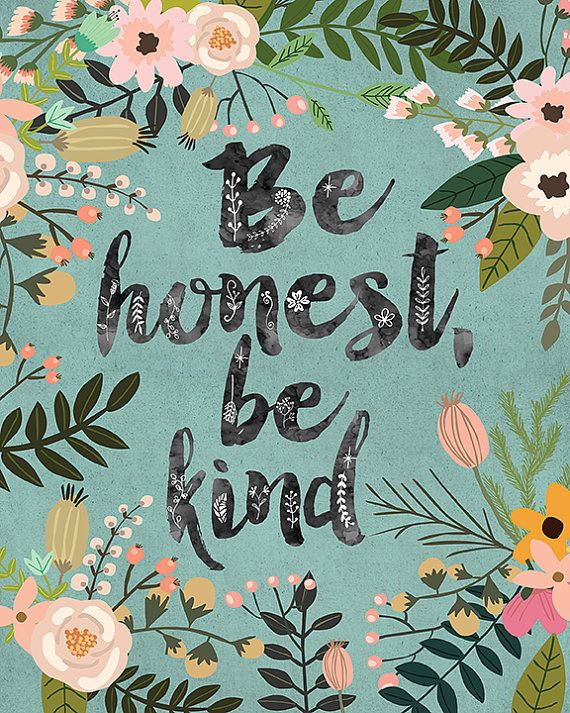 Be honest, be kind. --INSTANT DOWNLOAD-- Printable wall art. A beautiful hand lettered calligraphy surrounded by vintage flowers and plants. The
