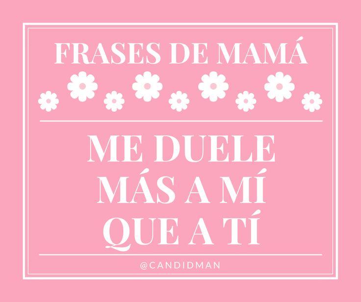 "#FrasesDeMamá ""Me duele más a mí que a ti"". @candidman #Frases #DiaDeLasMadres http://wp.me/p47xZE-1kk"