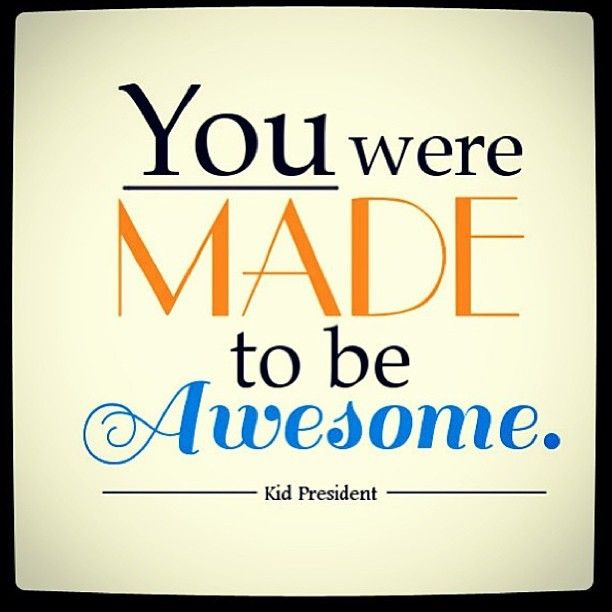 17 Best Images About Kid President Quotes On Pinterest