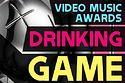 The 2013 MTV Video Music Awards Drinking Game @Shelby Witt