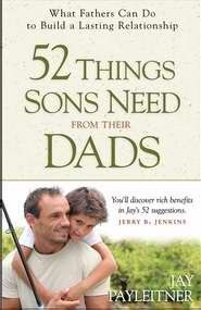52 Things Sons Need From Their Dads