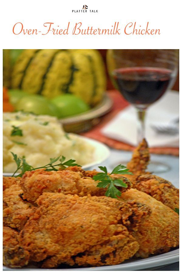 Oven Fried Buttermilk Chicken Recipe Starts In A Hot Skillet And Finishes Directly On The Rack Of Your Hot Ov Chicken Recipes Poultry Recipes Fries In The Oven