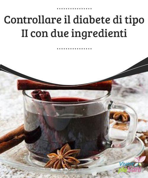Controllare il #diabete di tipo II con due ingredienti   Un #rimedio tutto naturale per tenere sotto #controllo il diabete, una delle #malattie più diffuse al mondo