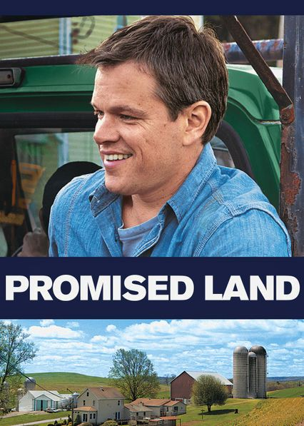 Promised Land - Taking advantage of hard economic times, two salespeople for a natural gas company come to a small town to buy drilling rights from the residents.