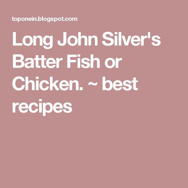 Long John Silver's Batter Fish or Chicken. ~ best recipes