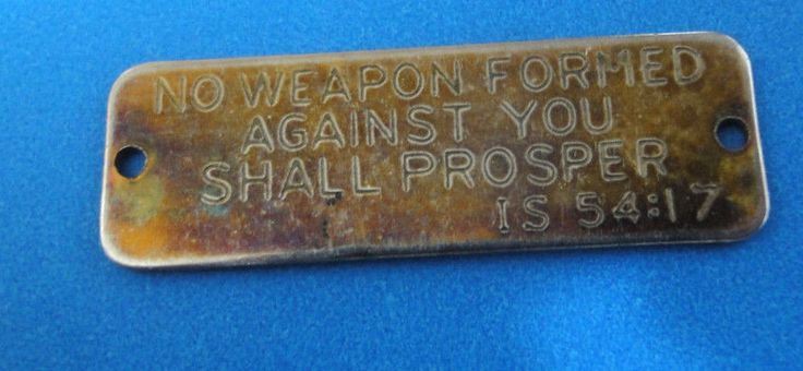 """No Weapons Formed Against You Shall Prosper""  IS 54:17 Vintage Brass Token"