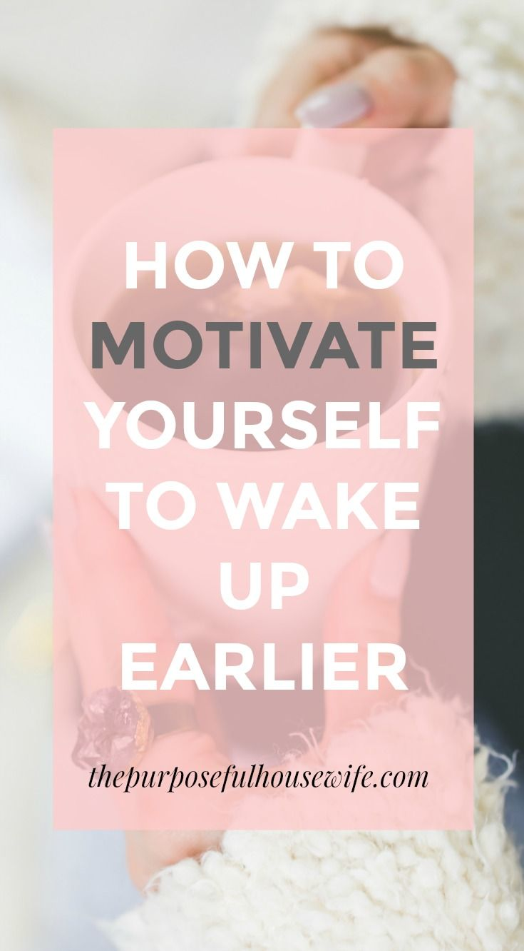 How to wake up earlier. Get motivated, go to bed earlier, and make it happen.