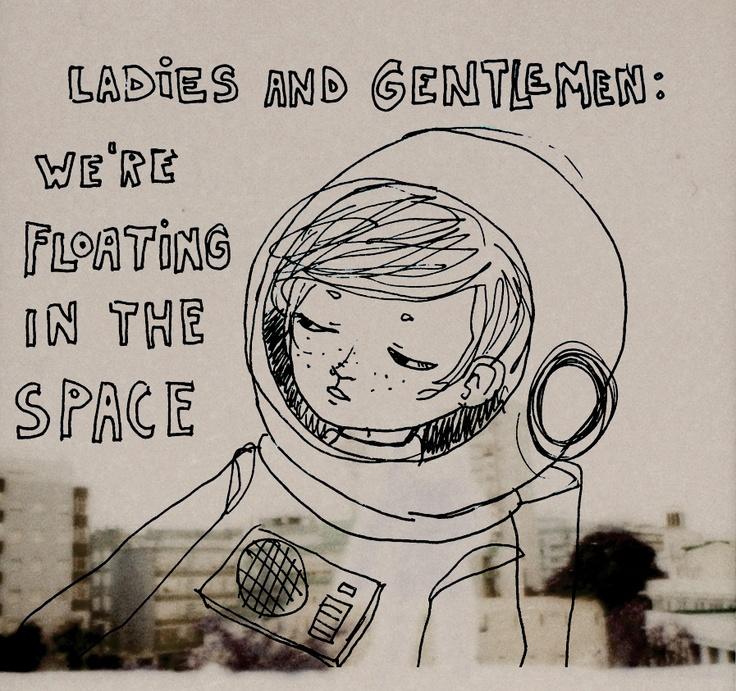 damas y caballeros, estamos flotando en el espacio