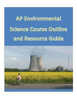 $6 AP Environmental Science Curriculum Overview. Newly revised to include links to resources, big understandings by topics and more!