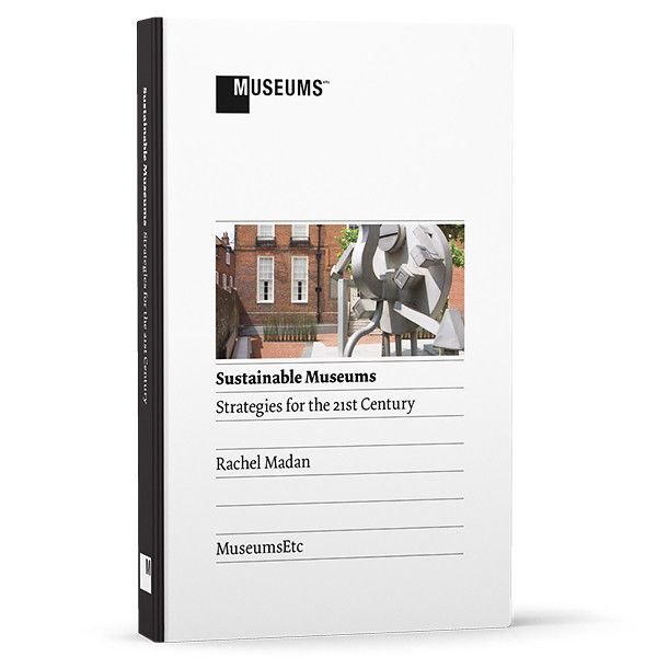Sustainable Museums: Strategies for the 21st Century