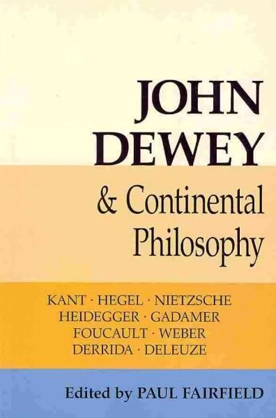 John Dewey and Continental Philosophy