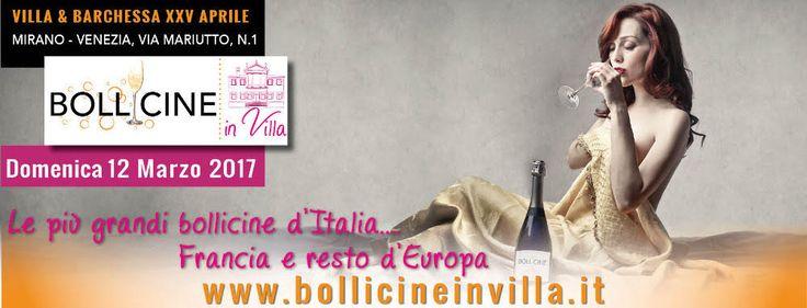 Amanti delle bollicine drizzate le orecchie...sta' per arrivare Bollicine in Villa!!! Save the date: 12 marzo a Villa & Barchessa di XXV Aprile a Mirano Ve.