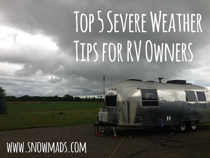 A lot of these tips are really helpful for anyone - RV owner or not - and especially if you're away from home when bad weather hits. Also includes a list of great apps and websites to help you stay up-to-date on current conditions.