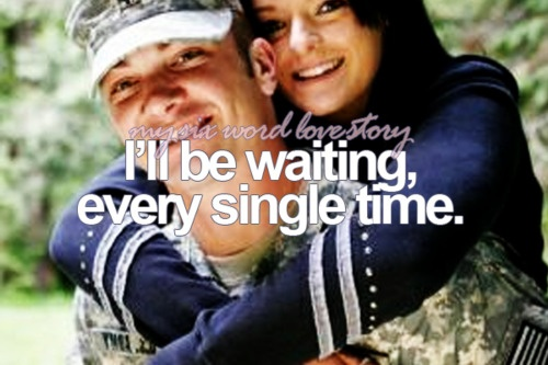 Ill be waiting, every single time.: Army Military, Single Time, Marine Military Navy Soldier, Marines Quotes, Waiting Quotes, Army Life, Army Wife, Military Life, Wife Life