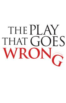The Play That Goes Wrong, Lyceum Theatre, NYC Show Poster