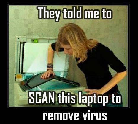 In someone tells you to scan your laptop for viruses don't use this method, just buy an antiviru...