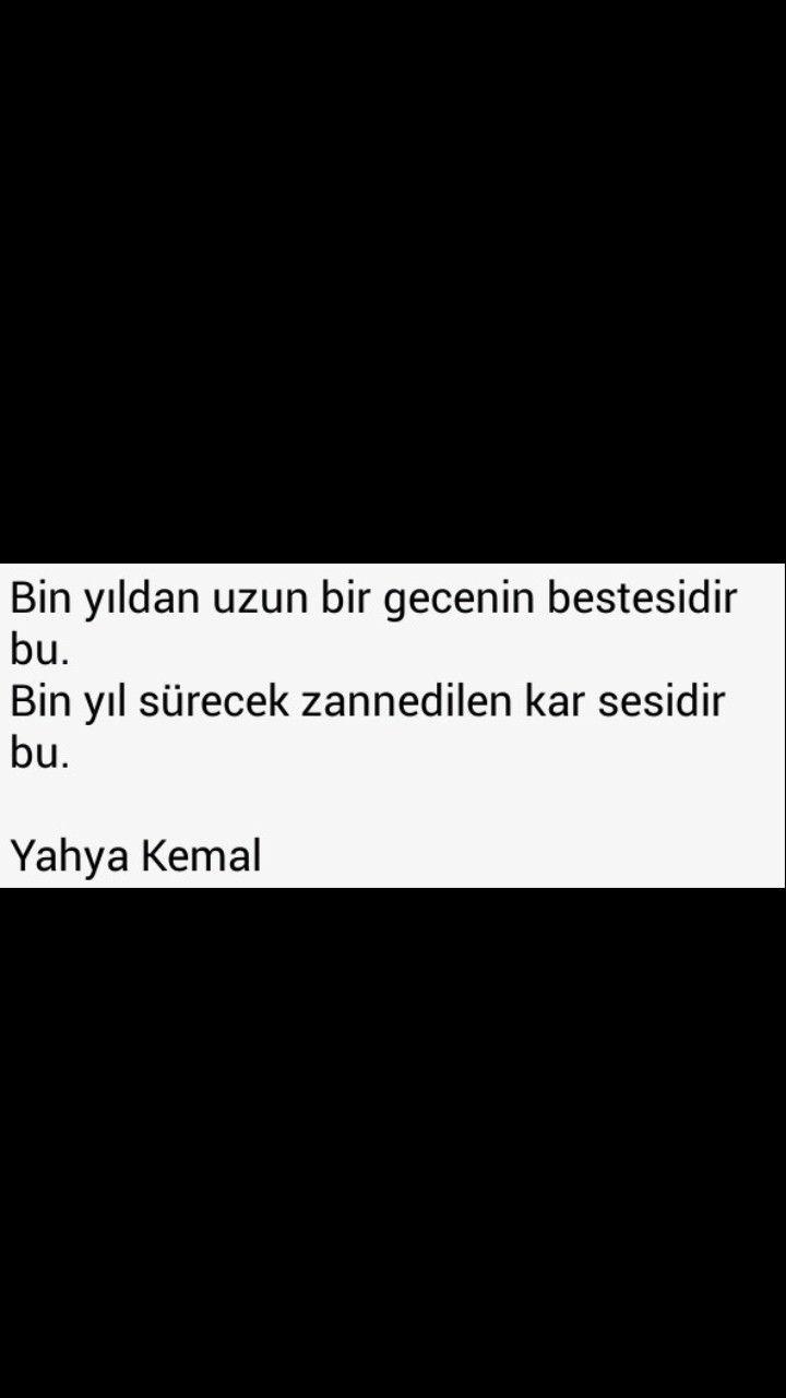 Bin yıldan uzun bir gecenin bestesidir bu Bin yıl sürecek zannedilen kar sesidir bu Yahya Kemal