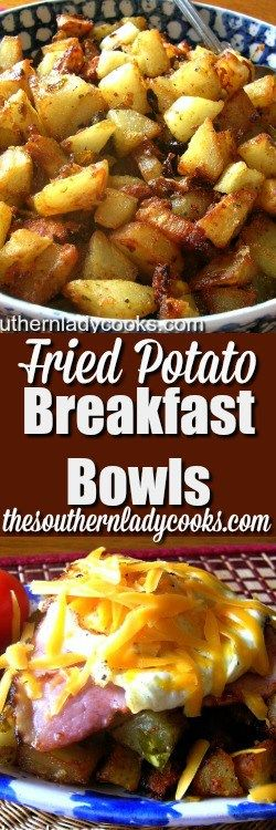FRIED POTATO BREAKFAST BOWL - The Southern Lady Cooks