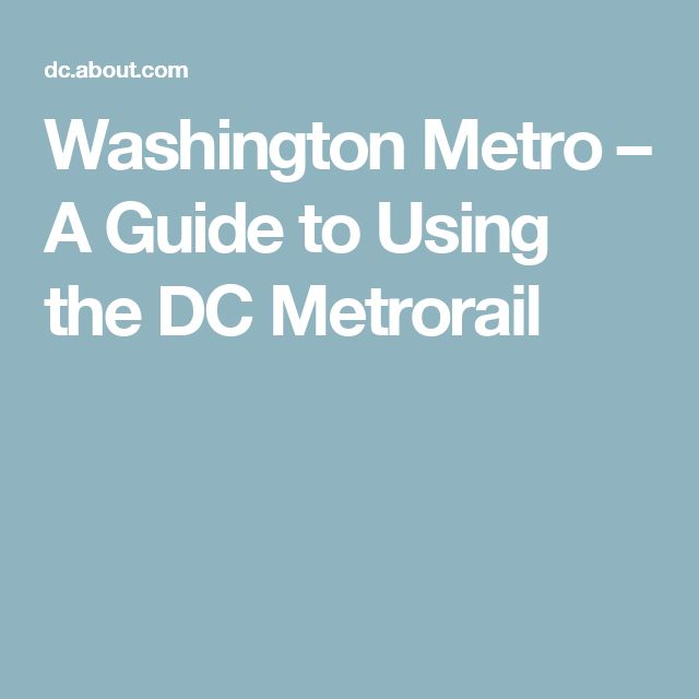 Washington Metro – A Guide to Using the DC Metrorail