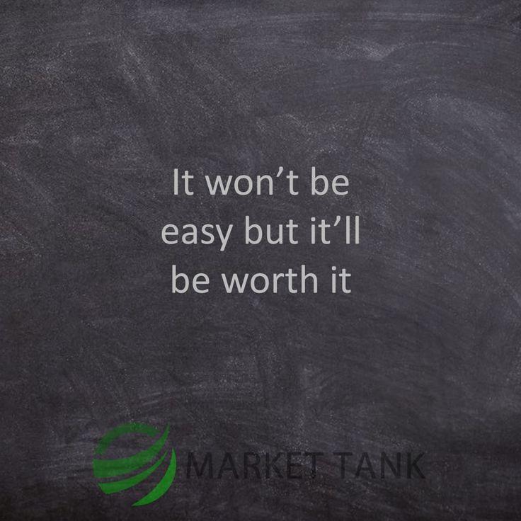 Its always worth it. Markettank.com