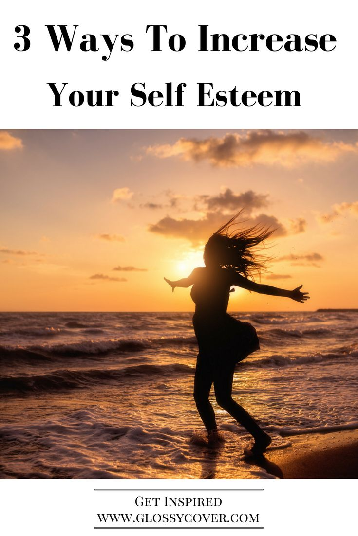 Learn 3 ways you can increase your self esteem and confidence.  Remember that it starts with you.