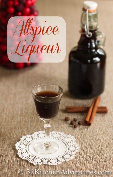 How to make allspice liqueur http://www.52kitchenadventures.com/2012/11/18/homemade-allspice-liqueur/