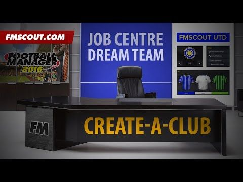Football Manager 2016 - Job Centre - Create A Club Mode - YouTube