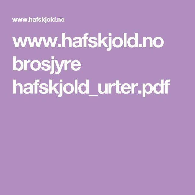 www.hafskjold.no brosjyre hafskjold_urter.pdf