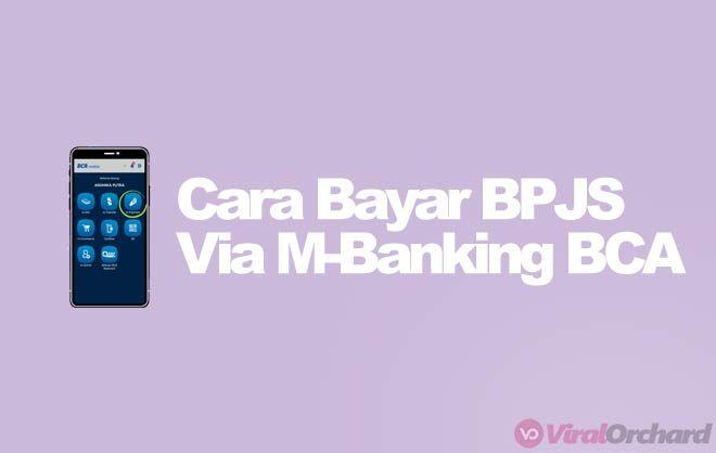 10 Cara Bayar Bpjs Lewat M Banking Bca Mobile Aplikasi Kesehatan