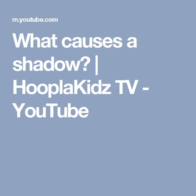 What causes a shadow? | HooplaKidz TV - YouTube