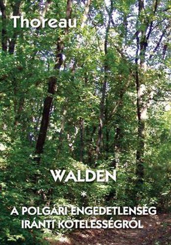 Henry David Thoreau: Walden - A polgári engedetlenség iránti kötelességről