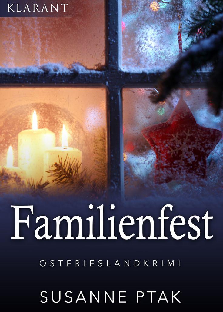 #Buchtipp  ✰ NEU ✰ FAMILIENFEST von Susanne Ptak Ein mörderischer #Weihnachtskrimi  http://amzn.to/2eHhoIo  #Ostfriesland #Weihnachten #KlarantVerlag