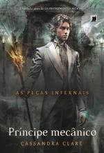 Príncipe Mecânico As Peças Infernais 2 Cassandra Clare