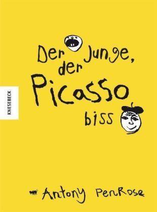 Der Junge, der Picasso biss: Amazon.de: Antony Penrose, Lee Miller, Pablo Picasso: Bücher