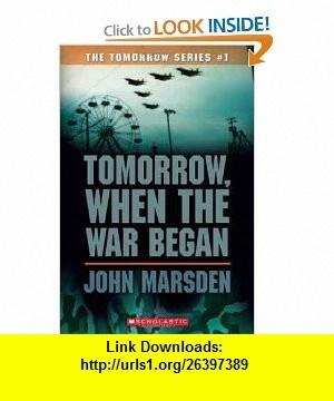 Tomorrow, When the War Began (The Tomorrow Series #1) (9780439829106) John Marsden , ISBN-10: 0439829100  , ISBN-13: 978-0439829106 ,  , tutorials , pdf , ebook , torrent , downloads , rapidshare , filesonic , hotfile , megaupload , fileserve
