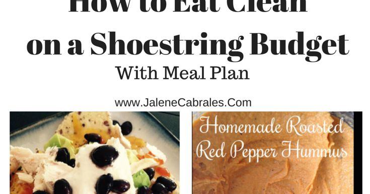 Jalene Cabrales: Eat Clean on a Shoestring Budget