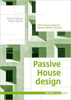 """Passive House Design"" provides superb guidance, details and illustrations of how to design the building envelope to a suitable high quality for passivhaus architecture."