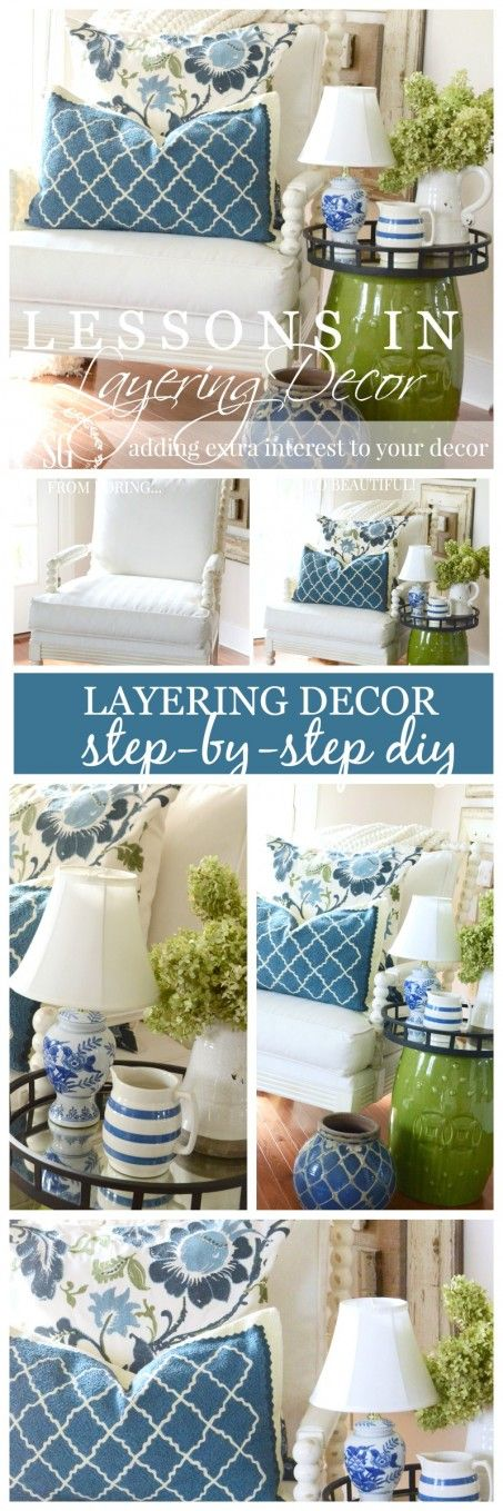 LESSONS IN LAYERING DECOR easy and doable ways to add interest to your home
