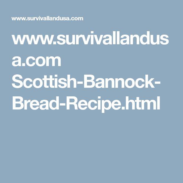 www.survivallandusa.com Scottish-Bannock-Bread-Recipe.html